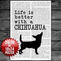 Life is better with a Chihuahua Dog Art Poster Print