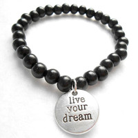 Black Mens Beaded Bracelet - Live Your Dream Bracelets - Mens Wooden Beaded Jewelry - Gift For Boyfriend - Graduation Gifts