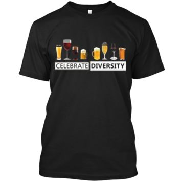 Celebrate Diversity Alcohol Wine Beer Booze Drinking T-Shirt Custom Ultra Cotton