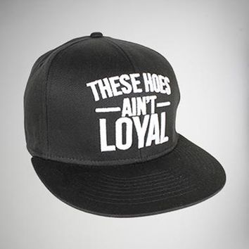 These Hoes Ain't Loyal Snapback Hat