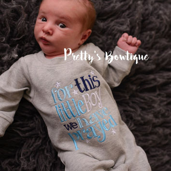For this Little boy I or WE have Prayed one piece romper--Baby boy coming home outfit -- For this child i have prayed