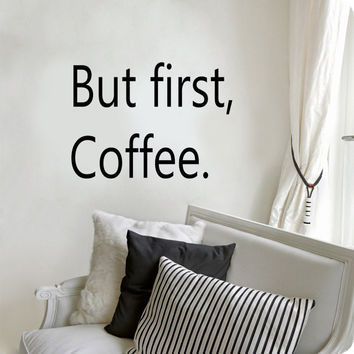 But first, Coffee.. Cute and Decorative Vinyl Wall Decal Sticker Art