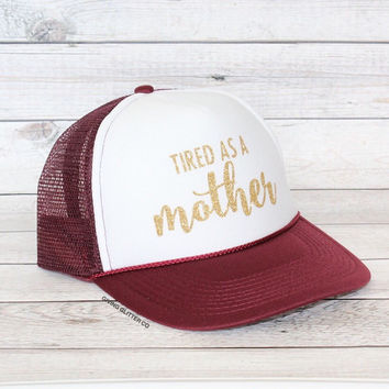 Tired As A Mother // Trucker Hat