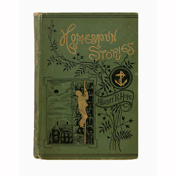 Antique Book, Homespun Stories Ascott R. Hope 1883 Woodblock Engravings Vintage Boyhood Book, Boy Coming of Age Stories, Art Nouveau Design