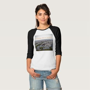 O Darling, Let's be Travellers Tees