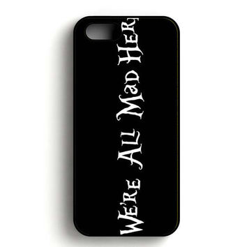 alice in wonderland we're all mad here Text iPhone 5, iPhone 5s and iPhone 5S Gold case