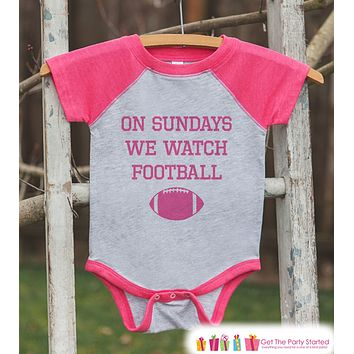 Girls Football Tee - Sundays We Watch Football - Girls Pink Football Onepiece or Tshirt - Football Sunday - Baby, Toddler, Youth Pink Raglan