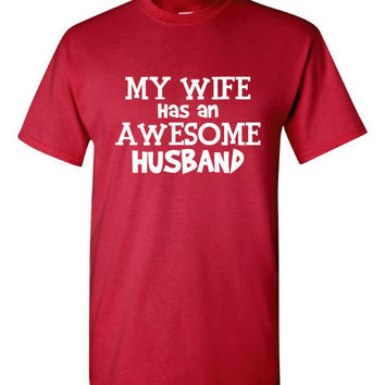 Great Husband T Shirt My WIFE has AN AWESOME Husband Graphic T Shirt Makes Great Fathers Day Gift Funny Husband Wife Wedding T Shirt