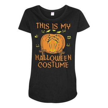 this is my halloween costume Maternity Scoop Neck T-shirt