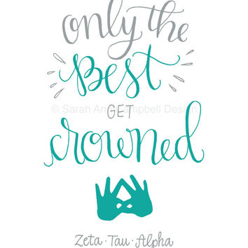 Only the Best get Crowned: Sorority Quote Print, ZETA (Zeta Tau Alpha, ZTA)