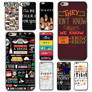 MaiYaCa For iphone 7 6 X Case Friends TV Show Series How I Met your Mother Coque Phone Case for iPhone 8 7 6 6S Plus X 5 5S SE