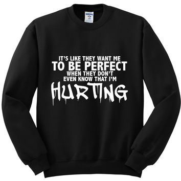 "Justin Bieber ""I'll Show You - It's like they want me to be perfect when they don't even know that I'm hurting.""  Crewneck Sweatshirt"