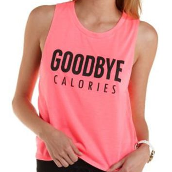 Neon Pink Goodbye Calories Graphic Muscle Tee by Charlotte Russe