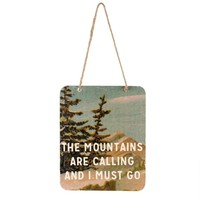 Mountains Are Calling Sign