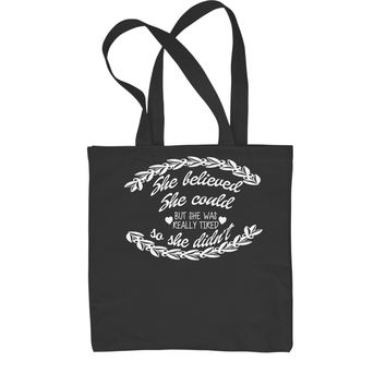 She Believed She Could, But She Was Tired Shopping Tote Bag