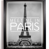 Meet Me In Paris, 8 x 10 Typography Photography