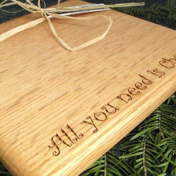 All You Need is Cheese Engraved QuarterSawn by TimberGreenWoods