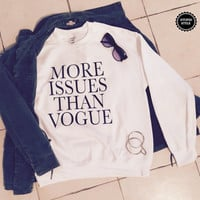 More issues than vogue UNISEX white sweatshirt jumper gift cool fashion sweatshirts girls sizing women sweater teenagers