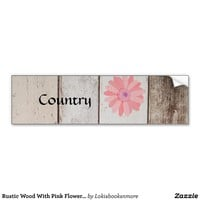 Rustic Wood With Pink Flowers Country Bumper Sticker from Zazzle.com