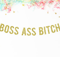 Boss Ass Bitch Handmade Glitter Banner