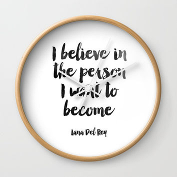 I Believe In The Person I Want To Became,Inspirational Quote,Motivational Wall Clock by NikolaJovanovic