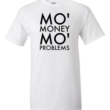 Mo' Money Mo' Problems T-Shirt