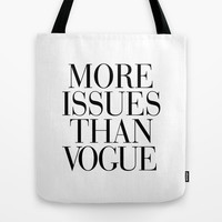 More Issues than Vogue Tote Bag by RexLambo