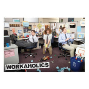Workaholics Office Poster