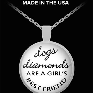 Dogs Are A Girls Best Friend. Great Gift Idea for Dog Lovers