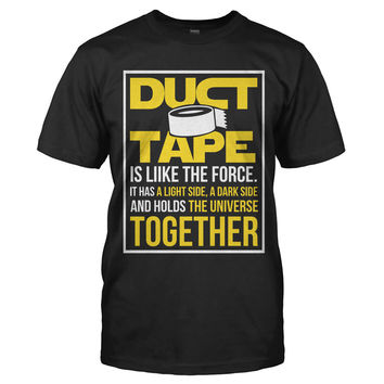 Duct Tape Is Like The Force