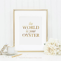 The World Is Your Oyster Print, Oh the Places You Will Go, Desk Accessories, Inspirational Quote, Graduation Gift, Gold Decor, Printable