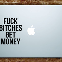 F B Get Money Laptop Decal Sticker Vinyl Art Quote Macbook Apple Decor Quote Music Rap Lyrics Biggie