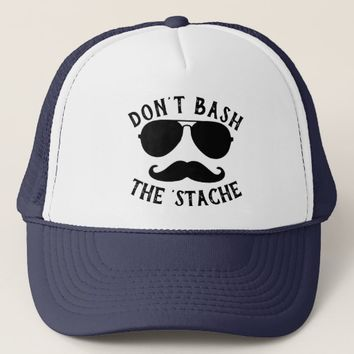 Don't Bash the Stache Trucker Hat