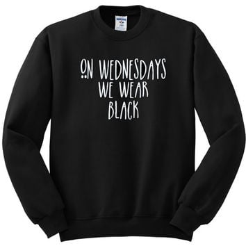 On wednesdays we wear black  - ultra soft  crew neck sweatshirt sweater
