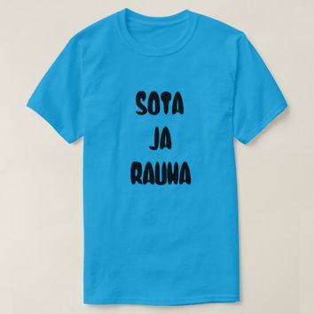 Finnish Word for War and Peace: Sota ja rauh T-Shirt