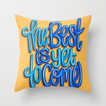 The Best Is Yet To Come (Version 2) Orange, Deep Blue & Light Blue // Quote Hand Lettering Art Throw Pillow by AEJ Design