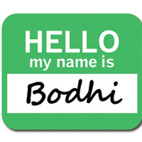 Bodhi Hello My Name Is Mouse Pad