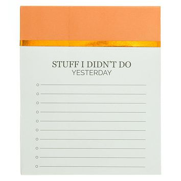 Stuff I Didn't Do Yesterday Copper Jotter Notepad