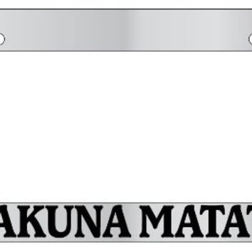 Chrome License Plate Frame Hakuna Matata Auto Accessory Novelty