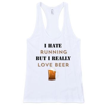 Women's tank top I hate running but I really love beer