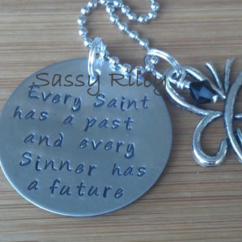 Every Saint has a past and every Sinner has a future with Swarovski crystal - pendant necklace - hand stamped