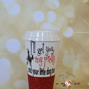 I'll get you my pretty and your little dog too/Glitter dipped cup/Halloween cup/Glitter mug/Witch mug/Personalized mug/Custom mug/Coffee mug