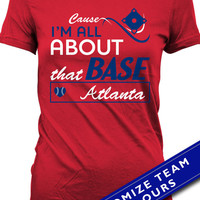 Cause I'm All About That Base T Shirt Atlanta Baseball T Shirt for Women Baseball Fan Gifts for Mom Youth Ladies Tee MD-393