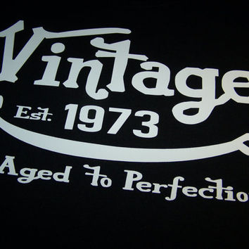 Vintage 1973 (or any year) Aged To Perfection 40th Birthday T-shirt -- Any color/Any size choice - Adult S through 5XL