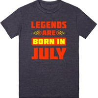 Legends are born in July | T-Shirt | SKREENED