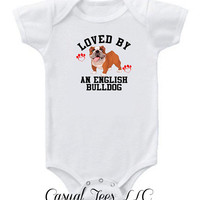 Loved by an English Bulldog Onesuit Bodysuit  for the Baby