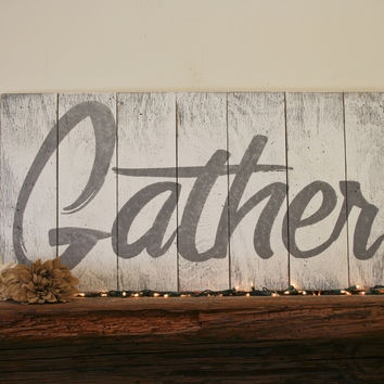 Gather Pallet Sign Dining Room Sign Kitchen Sign Distressed Wood Sign Farmhouse Chic Cottage Chic White And Gray Shabby Chic Wall Decor