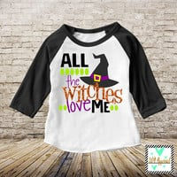 Girls Halloween Outfit - All The Witches Love Me - Halloween Shirt - Baby Halloween Outfit - Halloween Baby - Girls Halloween Shirt -
