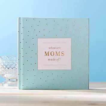 What Are Moms Made Of? Journal Gift Book