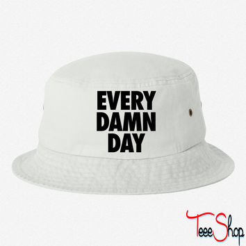 Every Damn Day bucket hat
